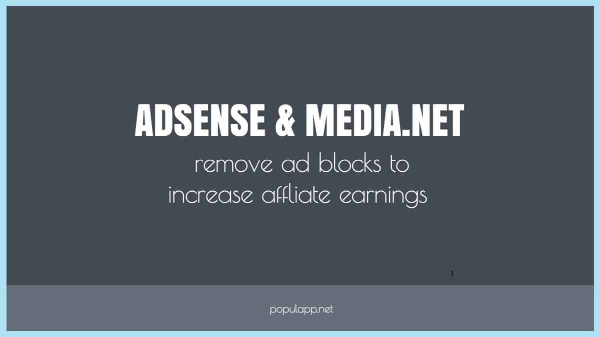 Removing adsense and media.net and results on affiliate sales