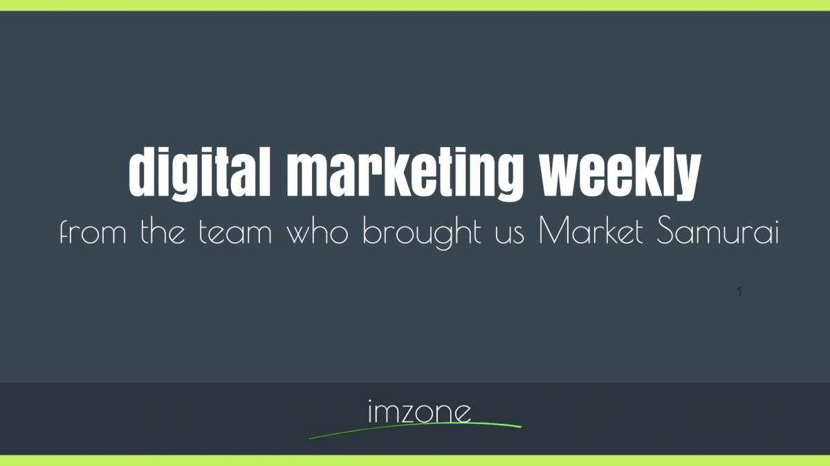 Digital Marketing Weekly – from the team who brought us Market Samurai
