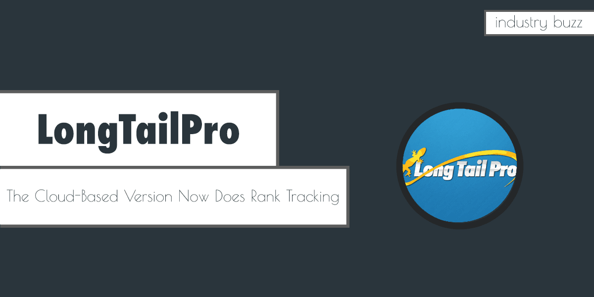 Long Tail Pro – The Cloud-Based Version Now Does Rank Tracking