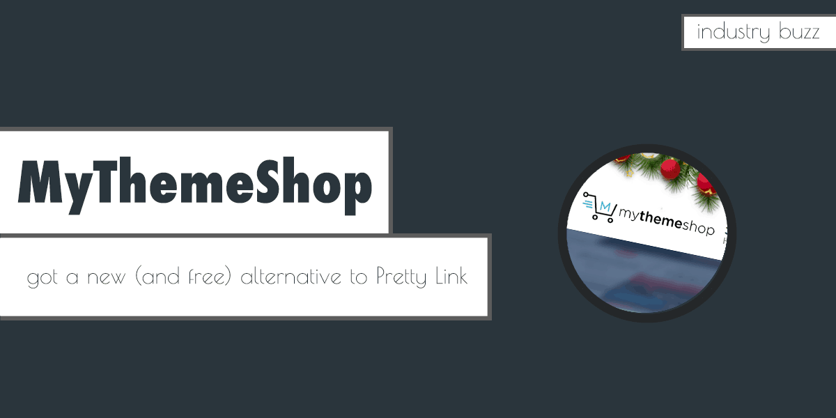 MyThemeShop got a new (and free) alternative to Pretty Link
