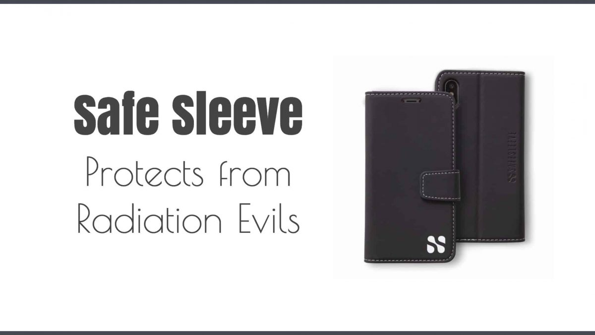 For You and Your iPhoneX, SafeSleeve Protects from Radiation Evils
