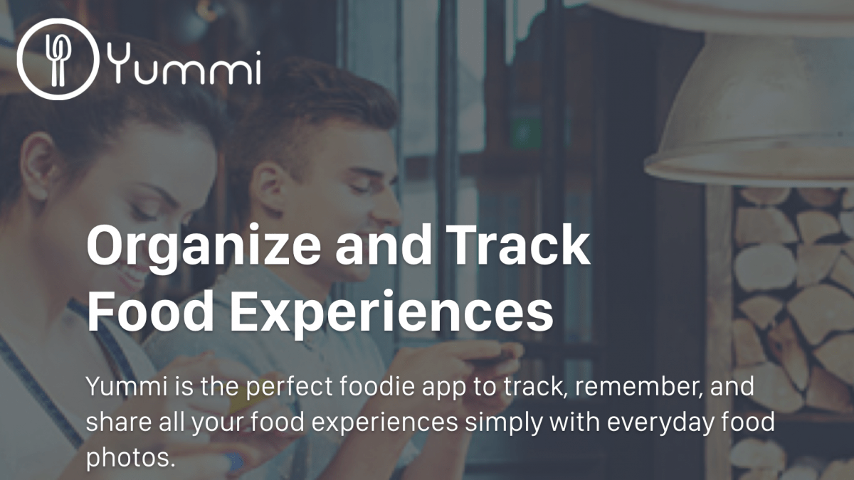 Yummi is the Ultimate Foodie App