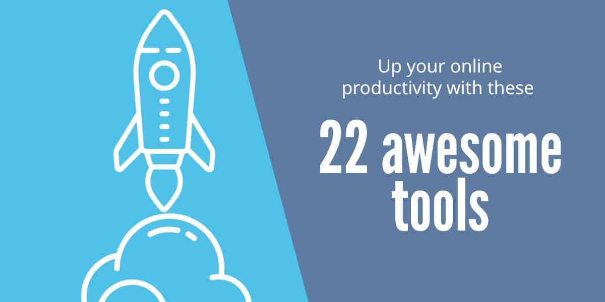 Up your online productivity with these 22 awesome tools
